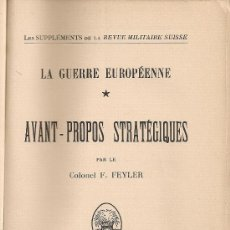 Libros antiguos: AVANT-PROPOS STRATEGIQUES / COL. F. FEYLER. PARIS : PAYOT, 1915. 22X15CM. 333 P.+ 7 MAP + 13 CROQUIS. Lote 27012808