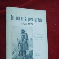 Libros antiguos: DOS AÑOS DE LA GUERRA DE ITALIA 1914,RESUMEN SACADO DE LOS DOCUMENTOS OFICIALES CON MAPAS E ILUSTRA. Lote 27698196
