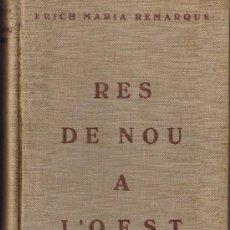Libros antiguos: RES DE NOU A L'OEST - ERICH MARIA REMARQUE - 1929 - EDICIONES PROA. Lote 27946715
