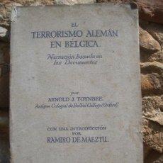 Libros antiguos: ARNOLD J. TOYNBEE: EL TERRORISMO ALEMAN EN BÉLGICA, HAYMAN, CHRISTY&LILLY LONDRES 1917. Lote 28237652