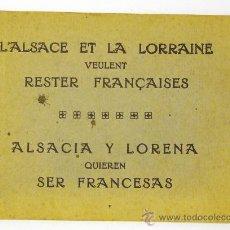 Libros antiguos: ALSACIA Y LORENA QUIEREN SER FRANCESAS, LES IMAGES DE FRANCE, 1918, NACIONALISMO, ALSACE LORRAINE. Lote 28596681
