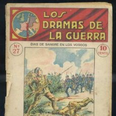 Libros antiguos: LOS DRAMAS DE LA GUERRA Nº27 : DÍAS DE SANGRE EN LOS VOSGOS. Lote 31456286