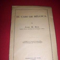 Libros antiguos: BECK, JAMES M. - EL CASO DE BÉLGICA. Lote 34220770