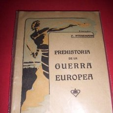Libros antiguos: STEGEMANN, H. - PREHISTORIA DE LA GUERRA EUROPEA. Lote 34354947