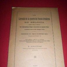 Libros antiguos: LA LEYENDA DE LA GUERRA DE FRANCO-TIRADORES EN BÉLGICA SEGÚN EL LIBELO ALEMÁN.... Lote 34426572