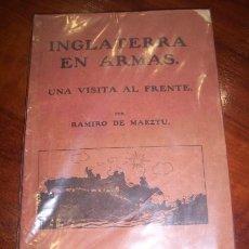 Libros antiguos: MAEZTU, RAMIRO DE - INGLATERRA EN ARMAS : UNA VISITA AL FRENTE. Lote 34741796