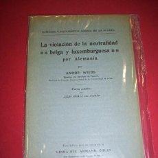 Libros antiguos: WEISS, ANDRÉ - LA VIOLACIÓN DE LA NEUTRALIDAD BELGA Y LUXEMBURGUESA POR ALEMANIA. Lote 34743122