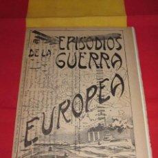 Libros antiguos: EPISODIOS DE LA GUERRA EUROPEA NUMEROS SUELTOS PRIMERA GUERRA MUNDIAL JULIAN PEREZ CARRASCO. Lote 43465265