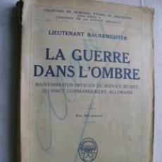 Livros antigos: LA GUERRE DANS L´OMBRE. SOUVENIRS D'UN OFFICIER DU SERVICE SECRET DU HAUT COMMANDEMENT ALLEMAND.. Lote 35063367