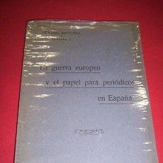 Libros antiguos: CENTRAL PAPELERA - LA GUERRA EUROPEA Y EL PAPEL PARA PERIÓDICOS EN ESPAÑA. Lote 35265534