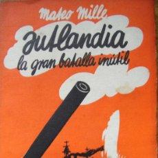 Libros antiguos: JUTLANDIA O LA GRAN BATALLA INÚTIL – MATEO MILLA – ED DÉDALO 1933. Lote 36417296