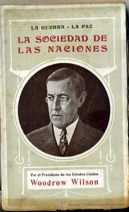 WOODROW WILSON : LA SOCIEDAD DE LAS NACIONES (1918) (Libros antiguos (hasta 1936), raros y curiosos - Historia - Primera Guerra Mundial)