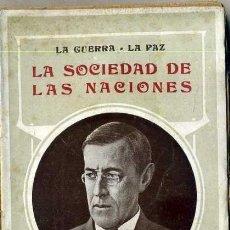 Libros antiguos: WOODROW WILSON : LA SOCIEDAD DE LAS NACIONES (1918). Lote 36802272