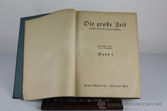 6065 - DIE GROSE BEIT ILUSTRIERTE. VV,AA, EDIT. VERLAG ULLSTEIN. 2 TOMOS. 1915. (Libros antiguos (hasta 1936), raros y curiosos - Historia - Primera Guerra Mundial)
