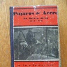 Libros antiguos: PAJAROS DE ACERO, LA GUERRA AEREA (1914-1918) CARLOS MARTINEZ CAMPOS, 1 EDICION LEER. Lote 38730193