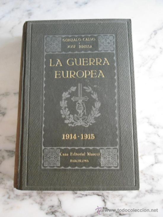 LA GUERRA EUROPEA 1914-1915 GONZALO CALVO Y JOSE BRISSA EDIT. MAUCCI 1920 TOMO TERCERO (Libros antiguos (hasta 1936), raros y curiosos - Historia - Primera Guerra Mundial)