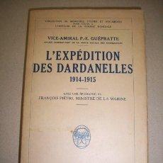 Libros antiguos: GUÉPRATTE, P.E. L'EXPÉDITION DES DARDANELLES 1914-1915. Lote 40982767