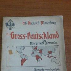 Libros antiguos: GROSS-DEUTSCHLAND, LA MAS GRANDE ALEMANIA. TANNENBERG, OTTO RICHARD.. Lote 42323516
