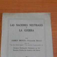 Libros antiguos: LAS NACIONES NEUTRALES Y LA GUERRA POR JAMES BRYCE (VIZCONDE BRYCE).. Lote 42323767