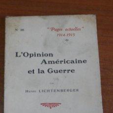 Libros antiguos: L'OPINION AMÉRICAINE ET LA GUERRE PAR HENRI LICHTENBERGER. 1915.. Lote 42324184