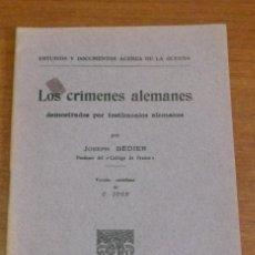 Libros antiguos: LOS CRÍMENES ALEMANES DEMOSTRADOS POR TESTIMONIOS ALEMANES. BÉDIER, JOSEPH. 1915. Lote 42324660