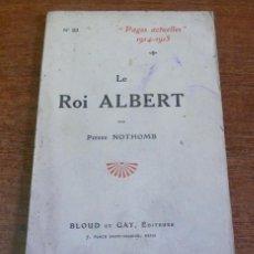Libros antiguos: LE ROI ALBERT PAR PIERRE NOTHOMB. COL. PAGES ACTUELLES 1914-1915, N.º 22.. Lote 42609326