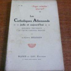 Libros antiguos: LES CATHOLIQUES ALLEMANDS. JADIS ET AJOURD'HUI. QUELQUES PRÉCÉDENTS AU CAS DU CARDINAL MERCIER. Lote 42609465