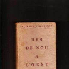 Libros antiguos: BRICH MARIA REMARQUE RES DE NOU A L´OEST 1929 EDICIONS PROA BADALONA . Lote 42796913