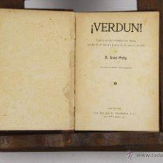 Libros antiguos: 4621- VERDUN. DIARIO DE LAS BATALLAS DEL MOSA. E. DIAZ RETG. EDIT. GRANADA. 1916.. Lote 43432842
