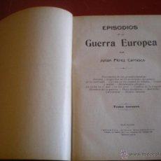 Libros antiguos: LIBRO, EPISODIOS DE LA GUERRA EUROPEA, TOMO TERCERO. Lote 43464670