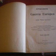 Libros antiguos: LIBRO, EPISODIOS DE LA GUERRA EUROPEA, TOMO SEGUNDO. Lote 43464685