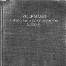 Libros antiguos: VOLKMANN HISTORIA DE LA CONFLAGRACIÓN MUNDIAL 1914-1918. Lote 43594237