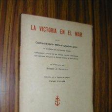 Alte Bücher - LA VICTORIA EN EL MAR. CONTRAALMIRANTE WILLIAM SOWDEN. AÑO 1934. L10836. - 43970396