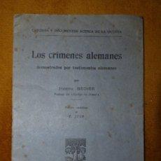 Libros antiguos: LOS CRÍMENES ALEMANES DEMOSTRADOS POR TESTIMONIOS ALEMANES / JOSEPH BÉDIER / 1915. Lote 42138126