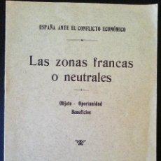 Libros antiguos: LAS ZONAS FRANCAS O NEUTRALES. OBJETO-OPORTUNIDAD-BENEFICIOS. 1914. Lote 45862544