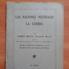 Libros antiguos: LAS NACIONES NEUTRALES Y LA GUERRA - JAMES RAYCE. Lote 46062133