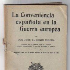 Libros antiguos: LA CONVENIENCIA ESPAÑOLA EN LA GUERRA EUROPEA - JOSE EUGENIO RIBERA - CONFERENCIA MADRID 1915 . Lote 47939712