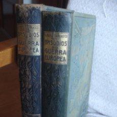 Libros antiguos: EPISODIOS DE LA GUERRA EUROPEA. Lote 48391113