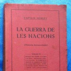 Libros antiguos: LA GUERRA DE LES NACIONS. VOLUM II. CAPTAIN MORLEY. SOCIETAT CATALANA D'EDICIONS, 1916.. Lote 48521046