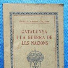 CATALUNYA I LA GUERRA DE LES NACIONS. IGNASI L. RIBERA I ROVIRA. CASTANYER & SACRISTÁ, 1916.