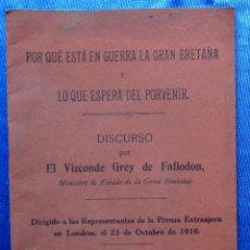 Libros antiguos: POR QUÉ ESTA EN GUERRA GRAN BRETAÑA... DISCURSO POR EL VIZCONDE GREY DE FALLODON. , LONDRES, 1916.. Lote 48532986