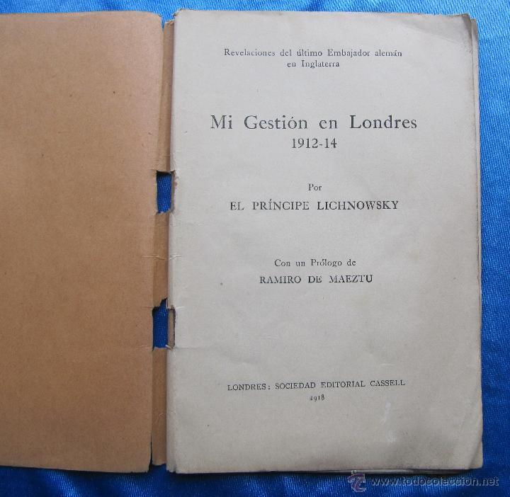 Libros antiguos: MI GESTION EN LONDRES 1912 - 14. POR EL PRINCIPE LICHNOWSKY. SOCIEDAD EDITORIAL CASELL, LONDRES 1918 - Foto 2 - 48536837