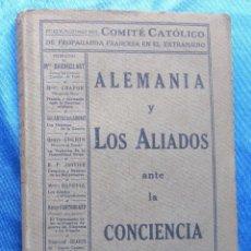 Libros antiguos: ALEMANIA Y LOS ALIADOS ANTE LA CONCIENCIA CRISTIANA. BLOUD Y GAY EDITORES, PARIS, BARCELONA, 1915.. Lote 48538244