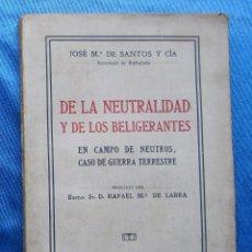 Libros antiguos: DE LA NEUTRALIDAD DE LOS BELIGERANTES. JOSE Mª DE SANTOS Y CIA. S. GENERAL DE PUBLICACIONES, 1914.. Lote 48538913