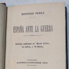 Libros antiguos: ESPAÑA ANTE LA GUERRA. POR DIONISIO PEREZ. CON FIRMA DEL AUTOR. AÑO 1914. VER. Lote 48768687