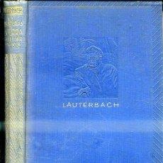 Libros antiguos: LAUTERBACH : MIS AVENTURAS DE GUERRA EN EL MAR (JOAQUIN GIL, 1936). Lote 49472212