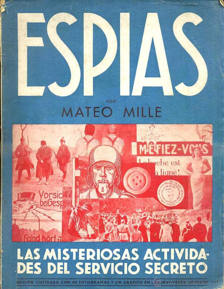 MATEO MILLE : ESPIAS - LAS MISTERIOSAS ACTIVIDADES DEL SERVICIO SECRETO (JOAQUIN GIL, 1935) (Libros antiguos (hasta 1936), raros y curiosos - Historia - Primera Guerra Mundial)