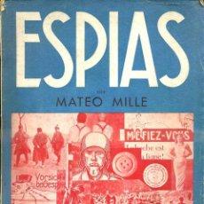 Libros antiguos: MATEO MILLE : ESPIAS - LAS MISTERIOSAS ACTIVIDADES DEL SERVICIO SECRETO (JOAQUIN GIL, 1935) . Lote 49522102