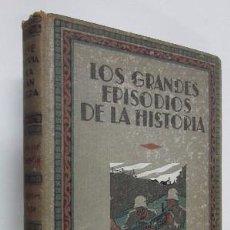 Libros antiguos: LOS GRANDES EPISODIOS DE LA HISTORIA - EDITORIAL IBERIA AÑO 1933. Lote 50038664