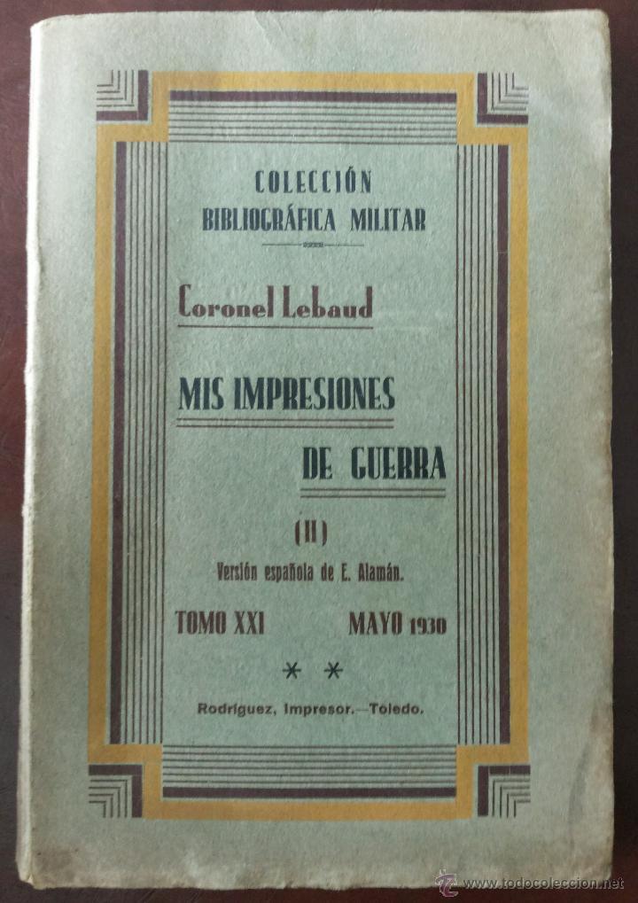 MIS PRIMERAS IMPRESIONES DE GUERRA (II), MAYO 1930. PRIMERA GUERRA MUNDIAL. VERS. ESPAÑOLA E. ALAMÁN (Libros antiguos (hasta 1936), raros y curiosos - Historia - Primera Guerra Mundial)